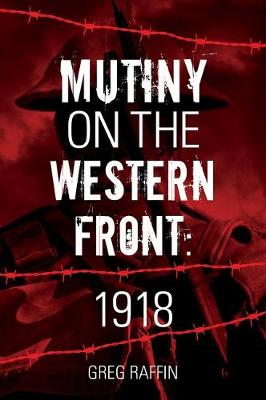 Mutiny On The Western Front: Shamed Anzacs book