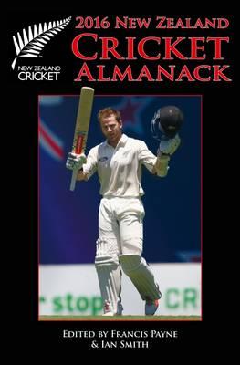 New Zealand Cricket Almanack 2016 by Payne Francis Smith Ian