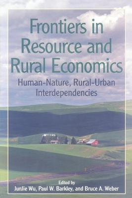 Frontiers in Resource and Rural Economics by Wu JunJie