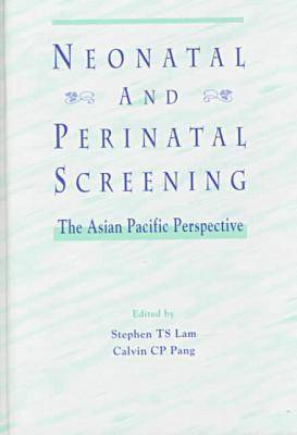 Neonatal and Perinatal Screening by Stephen Lam