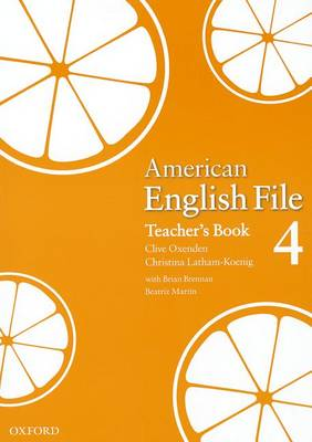 American English File Level 4: Teacher's Book by Clive Oxenden