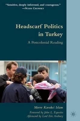 Headscarf Politics in Turkey book