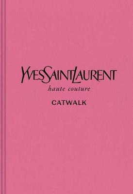 Yves Saint Laurent: The Complete Haute Couture Collections, 1962-2002 by Suzy Menkes