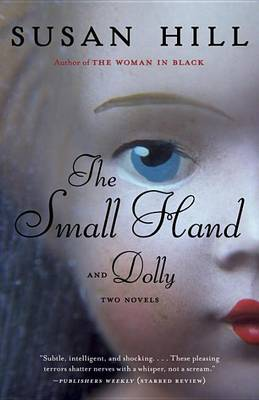 The Small Hand and Dolly by Susan Hill