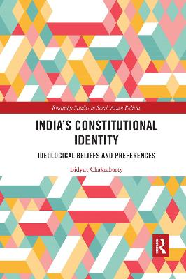 India's Constitutional Identity: ideological beliefs and preferences by Bidyut Chakrabarty