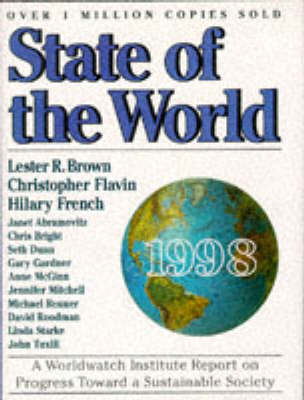 State of the World: A Worldwatch Institute Report on Progress Toward a Sustainable Society: 1998 by Lester R. Brown