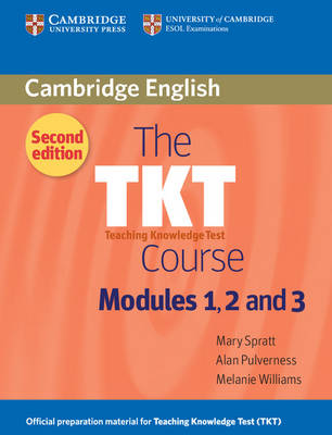 The TKT Course Modules 1, 2 and 3 by Mary Spratt