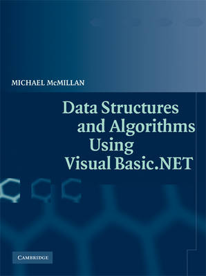Data Structures and Algorithms Using Visual Basic.NET by Michael McMillan