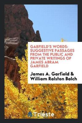 Garfield's Words by James a Garfield