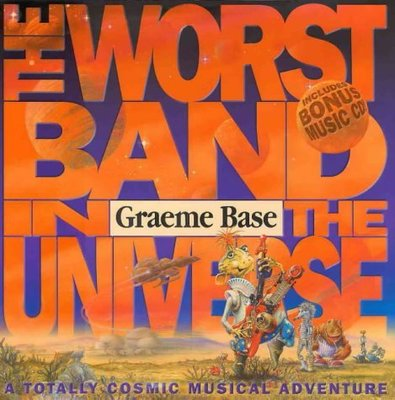 The Worst Band in the Universe: Hardcover and Audio CD by Graeme Base