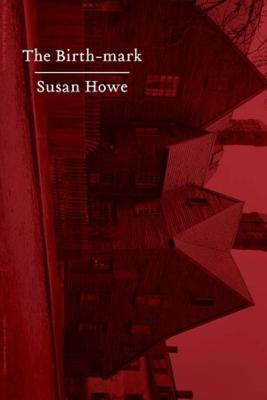 Birth-mark by Susan Howe