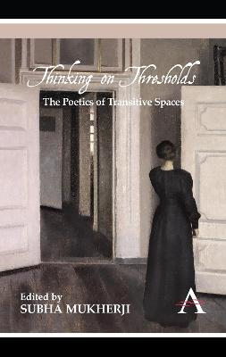 Thinking on Thresholds by Subha Mukherji