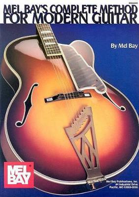 Mel Bay's Complete Method for Modern Guitar by Mel Bay