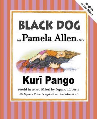 Black Dog: English and te reo Maori by Pamela Allen