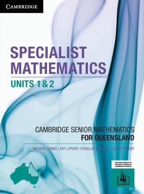 CSM QLD Specialist Mathematics Units 1 and 2 by Michael Evans