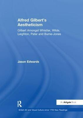 Alfred Gilbert's Aestheticism book