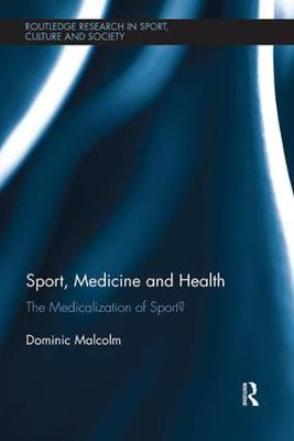 Sport, Medicine and Health: The medicalization of sport? book