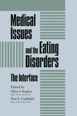 Medical Issues And The Eating Disorders by Allan S. Kaplan