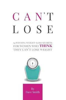 Can't Lose by Dave Smith