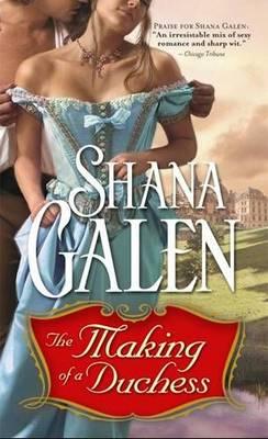 Making of a Duchess by Shana Galen