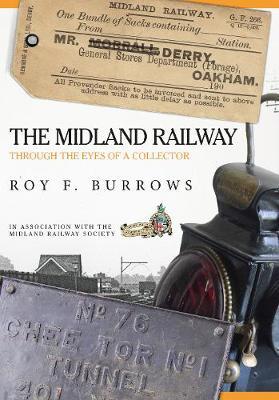 The Midland Railway by Roy F. Burrows