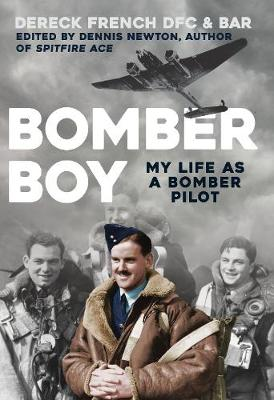 Bomber Boy: My Life as a Bomber Pilot by Dereck French