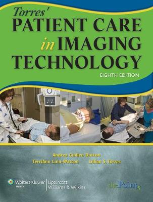 Torres' Patient Care in Imaging Technology by Andrea Guillen Dutton