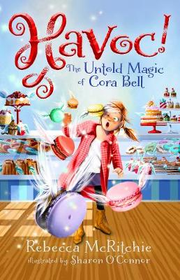 Havoc!: The Untold Magic of Cora Bell (Jinxed, #2) by Rebecca McRitchie