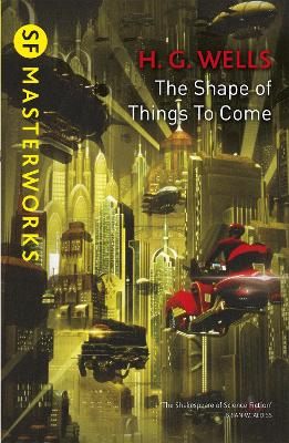 Shape Of Things To Come by H.G. Wells