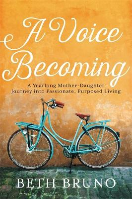 A Voice Becoming by Beth Bruno