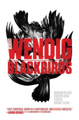 Miriam Black #1: Blackbirds by Chuck Wendig