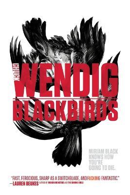 Miriam Black #1: Blackbirds by Chuck Wendig