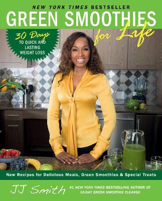 Green Smoothies for Life by JJ Smith