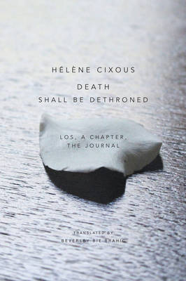 Death Shall Be Dethroned by Helene Cixous