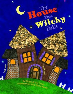 House That Witchy Built by Dianne De Las Casas
