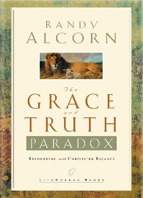 Grace and Truth Paradox by Randy Alcorn