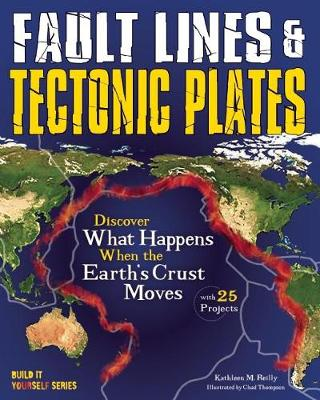 Fault Lines & Tectonic Plates by Kathleen M. Reilly