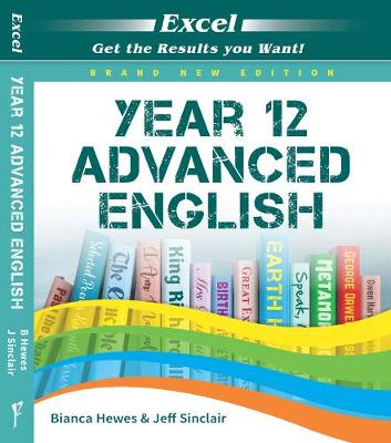 Excel Year 12 Advanced English Study Guide by Bianca Hewes