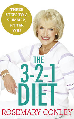 Rosemary Conley's 3-2-1 Diet: Just 3 steps to a slimmer, fitter you by Rosemary Conley