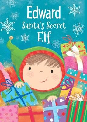 Edward - Santa's Secret Elf by Katherine Sully