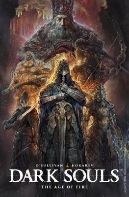 Dark Souls: Age of Fire by Ryan O'Sullivan