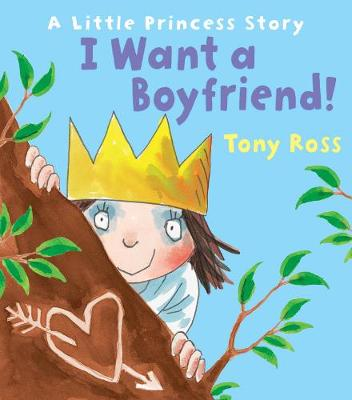 I Want a Boyfriend! by Tony Ross