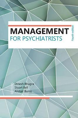 Management for Psychiatrists by Dinesh Bhugra