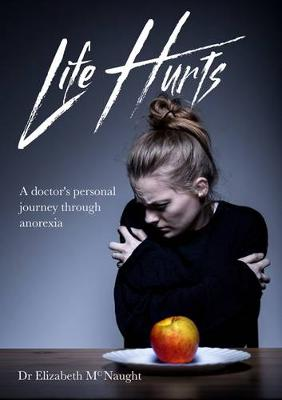 Life Hurts by Dr Elizabeth McNaught