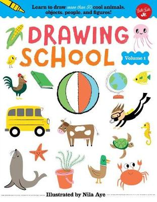 Drawing School--Volume 1 by Nila Aye