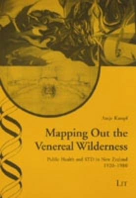 Mapping Out the Venereal Wilderness by Antje Kampf