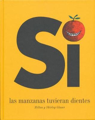 Si Las Manzanas Tuvieran Dientes by Milton Glaser
