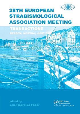 Transactions 28th European Strabismological Association Meeting: Transactions of the 28th ESA Meeting, Bergen Norway, June 2003 by Jan-Tjeerd H.N. de Faber