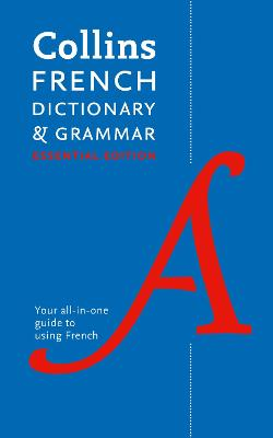 Collins French Dictionary and Grammar Essential Edition by Collins Dictionaries