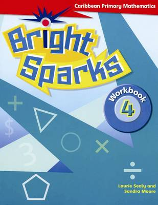 Bright Sparks: Caribbean Primary Mathematics by Sandra Moore